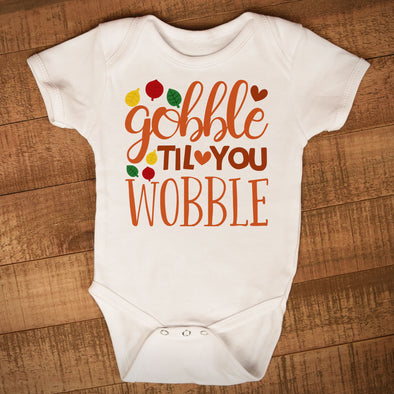 Gobble Til You Wobble Infant Bodysuit - Inspired Hearts Boutique