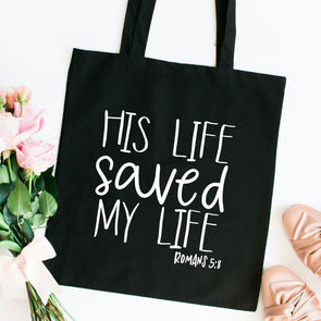 His Life Saved My Life Tote Bag
