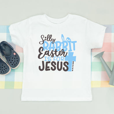 Silly Rabbit, Easter is for Jesus Boys Shirt
