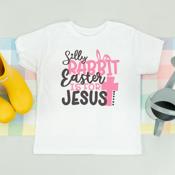 Silly Rabbit, Easter is for Jesus Girls Shirt