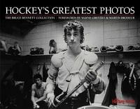 Hockey's Greatest Photos: The Bruce Bennett Collection